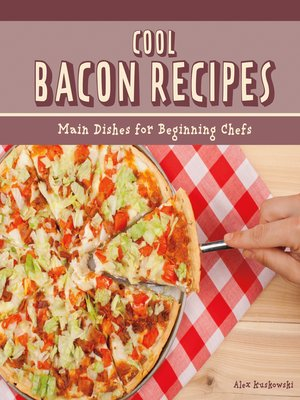 cover image of Cool Bacon Recipes: Main Dishes for Beginning Chefs